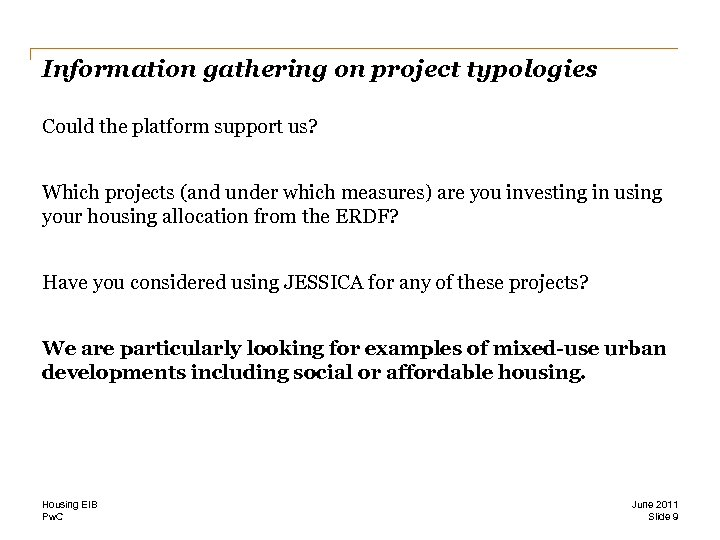 Information gathering on project typologies Could the platform support us? Which projects (and under