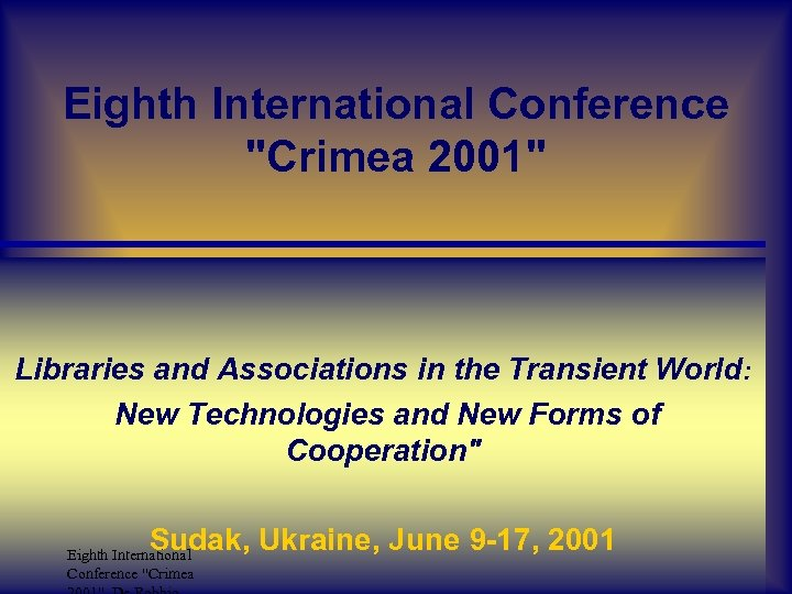 Eighth International Conference