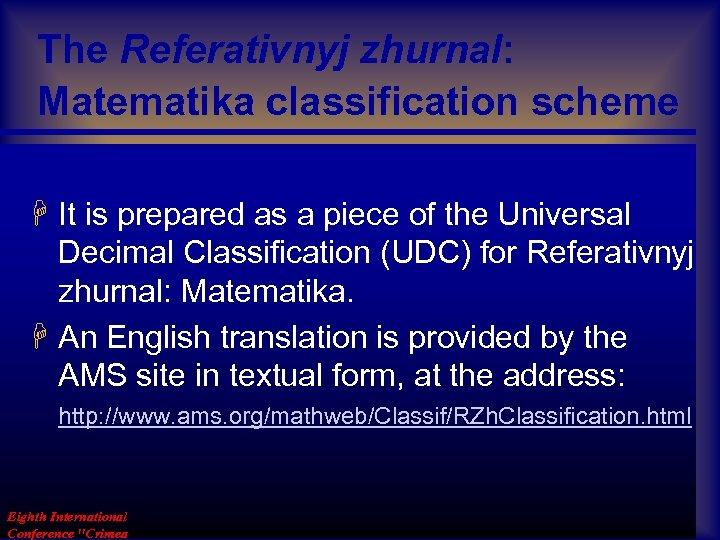 The Referativnyj zhurnal: Matematika classification scheme H It is prepared as a piece of