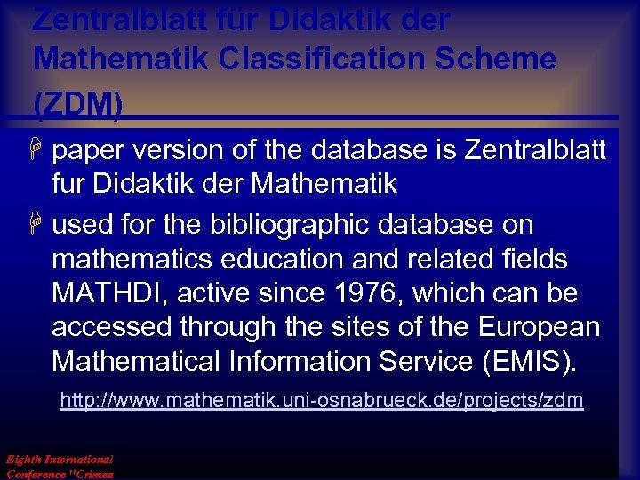 Zentralblatt für Didaktik der Mathematik Classification Scheme (ZDM) H paper version of the database