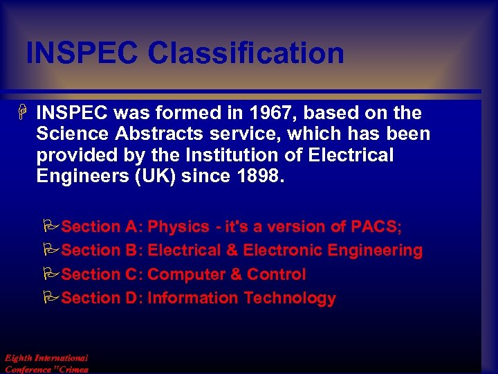 INSPEC Classification H INSPEC was formed in 1967, based on the Science Abstracts service,