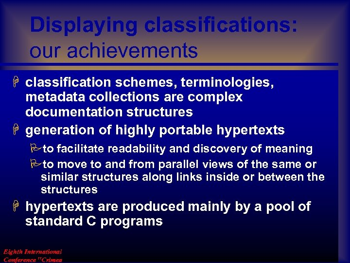 Displaying classifications: our achievements H classification schemes, terminologies, metadata collections are complex documentation structures