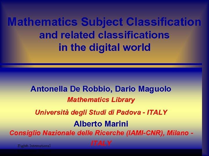 Mathematics Subject Classification and related classifications in the digital world Antonella De Robbio, Dario