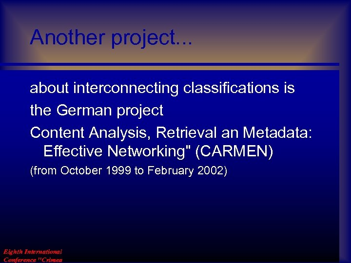 Another project. . . about interconnecting classifications is the German project Content Analysis, Retrieval