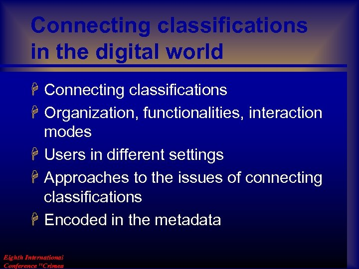 Connecting classifications in the digital world H Connecting classifications H Organization, functionalities, interaction modes