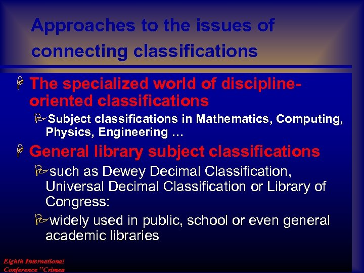Approaches to the issues of connecting classifications H The specialized world of disciplineoriented classifications