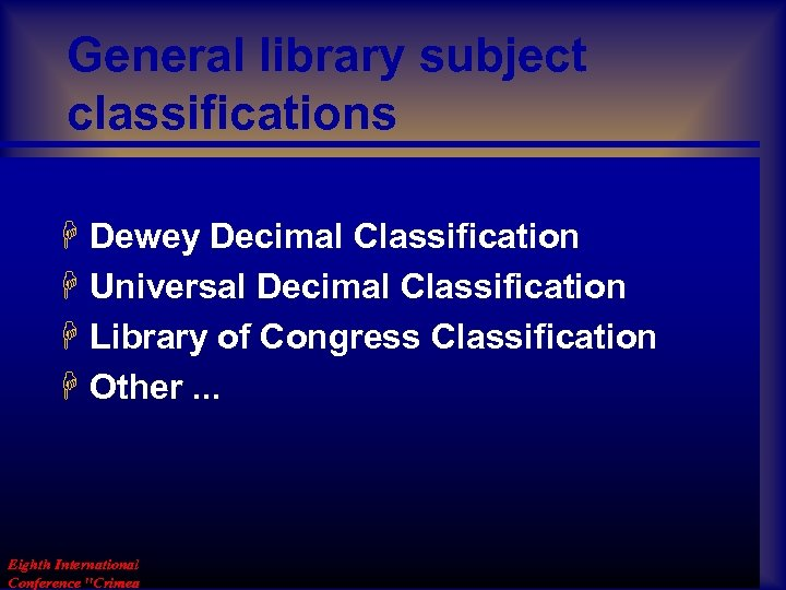 General library subject classifications H Dewey Decimal Classification H Universal Decimal Classification H Library