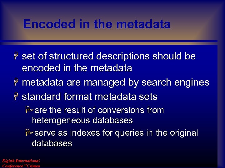 Encoded in the metadata H set of structured descriptions should be encoded in the