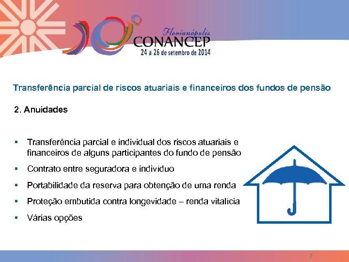 Transferência parcial de riscos atuariais e financeiros dos fundos de pensão 2. Anuidades §