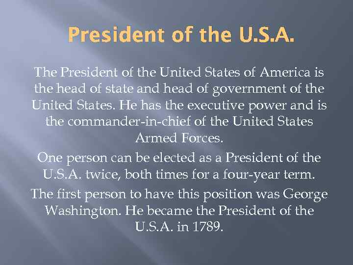 President of the U. S. A. The President of the United States of America