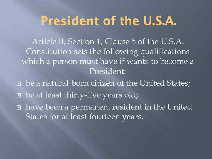 President of the U. S. A. Article II, Section 1, Clause 5 of the