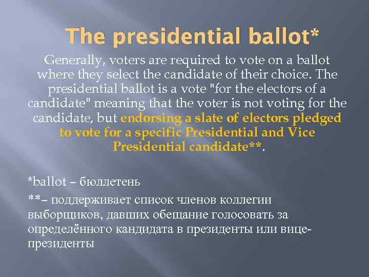 The presidential ballot* Generally, voters are required to vote on a ballot where they