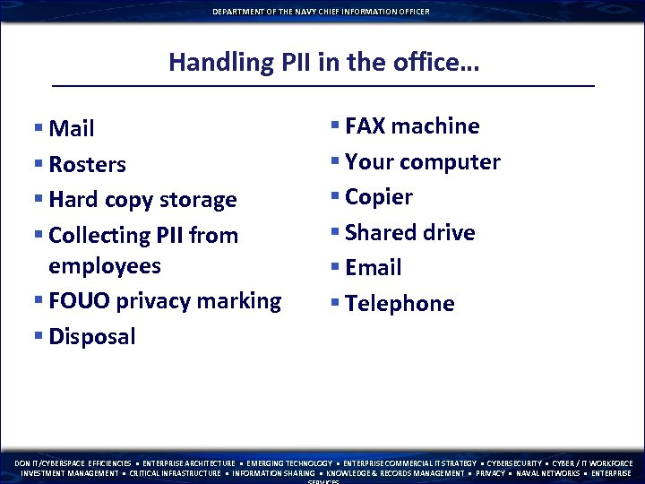 DEPARTMENT OF THE NAVY CHIEF INFORMATION OFFICER Handling PII in the office… § Mail