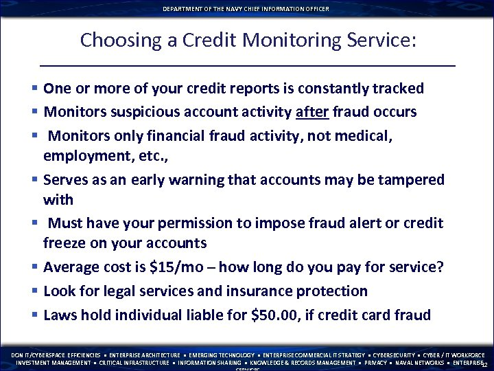 DEPARTMENT OF THE NAVY CHIEF INFORMATION OFFICER Choosing a Credit Monitoring Service: § One