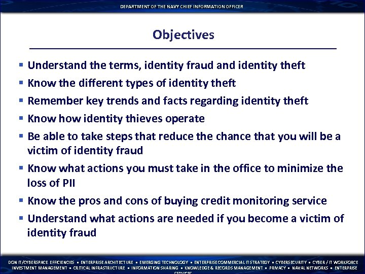 DEPARTMENT OF THE NAVY CHIEF INFORMATION OFFICER Objectives § Understand the terms, identity fraud