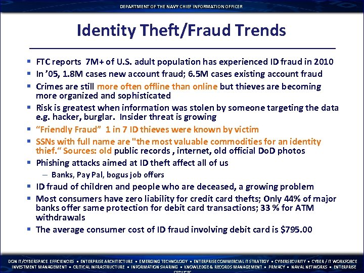 DEPARTMENT OF THE NAVY CHIEF INFORMATION OFFICER Identity Theft/Fraud Trends § FTC reports 7