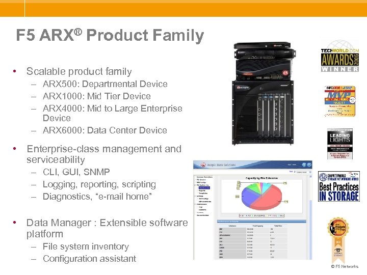 F 5 ARX® Product Family • Scalable product family – ARX 500: Departmental Device