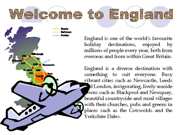 England is one of the world's favourite holiday destinations, enjoyed by millions of people