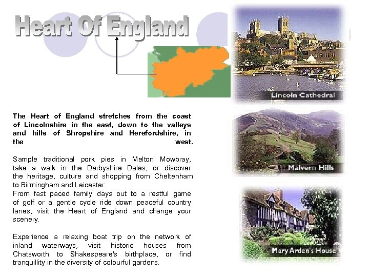 The Heart of England stretches from the coast of Lincolnshire in the east,