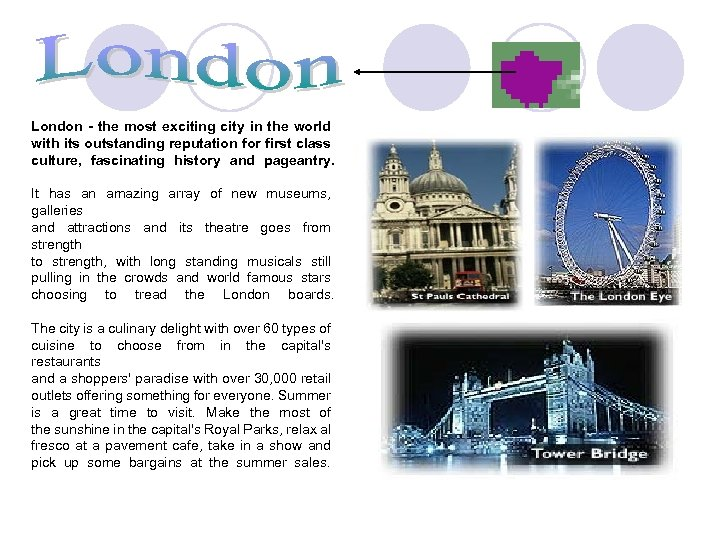 London - the most exciting city in the world with its outstanding reputation for