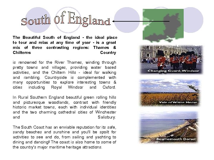 The Beautiful South of England - the ideal place to tour and relax at