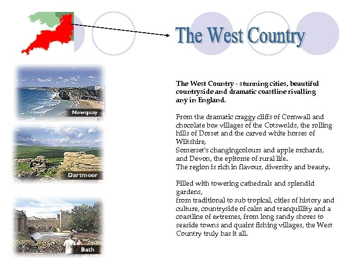 The West Country - stunning cities, beautiful countryside and dramatic coastline rivalling any in