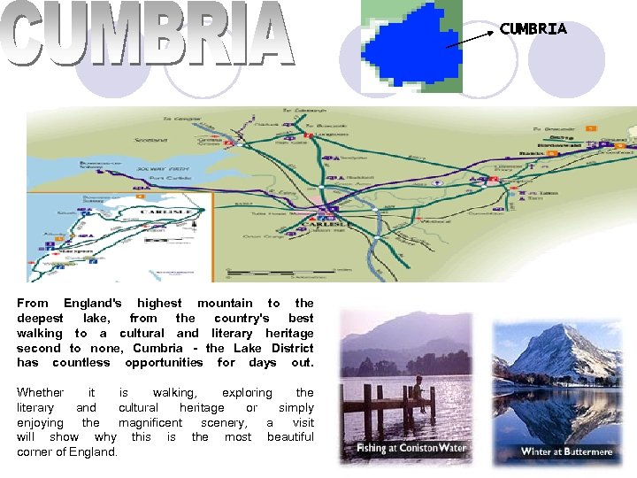 CUMBRIA From England's highest mountain to the deepest lake, from the country's best walking