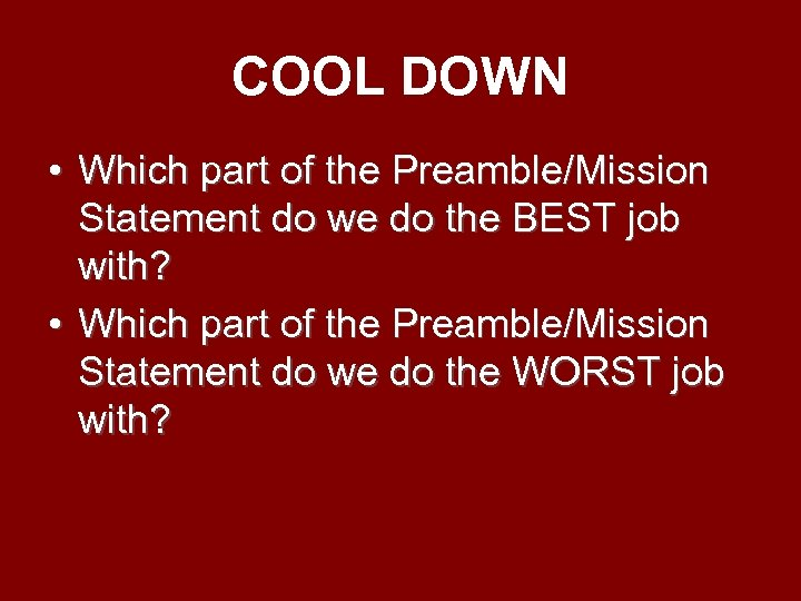 COOL DOWN • Which part of the Preamble/Mission Statement do we do the BEST