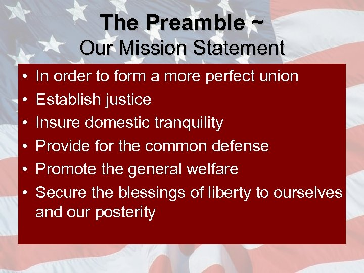 The Preamble ~ Our Mission Statement • • • In order to form a
