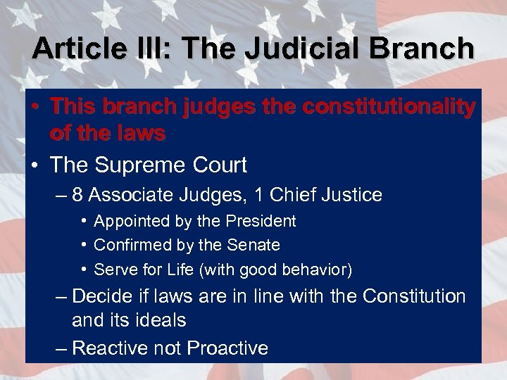 Article III: The Judicial Branch • This branch judges the constitutionality of the laws