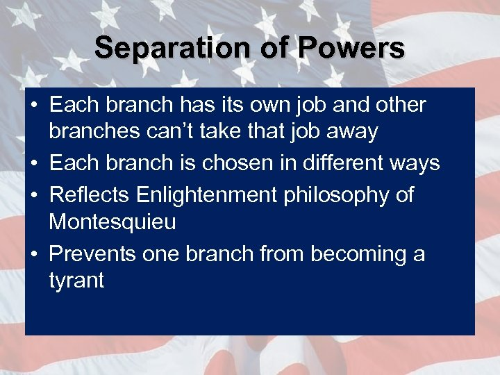 Separation of Powers • Each branch has its own job and other branches can't
