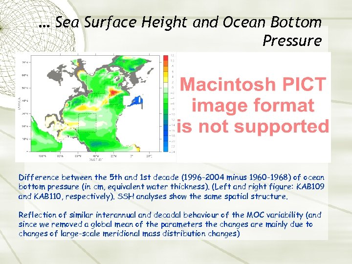 … Sea Surface Height and Ocean Bottom Pressure Difference between the 5 th and