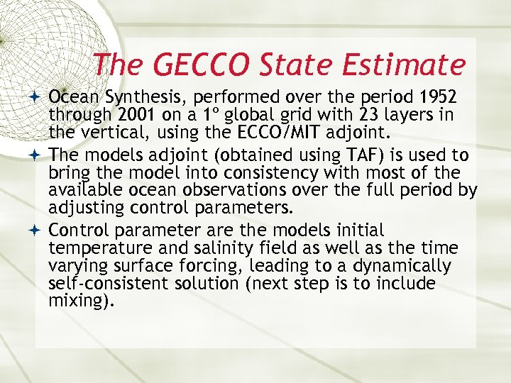 The GECCO State Estimate Ocean Synthesis, performed over the period 1952 through 2001 on