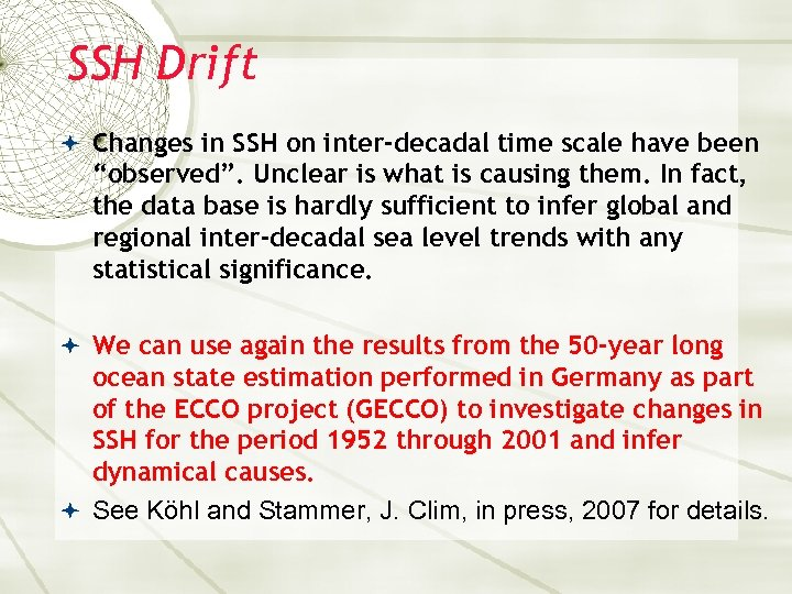 "SSH Drift Changes in SSH on inter-decadal time scale have been ""observed"". Unclear is"