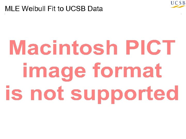 MLE Weibull Fit to UCSB Data