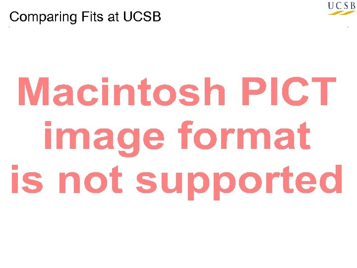 Comparing Fits at UCSB