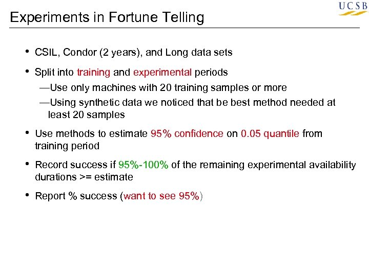 Experiments in Fortune Telling • CSIL, Condor (2 years), and Long data sets •