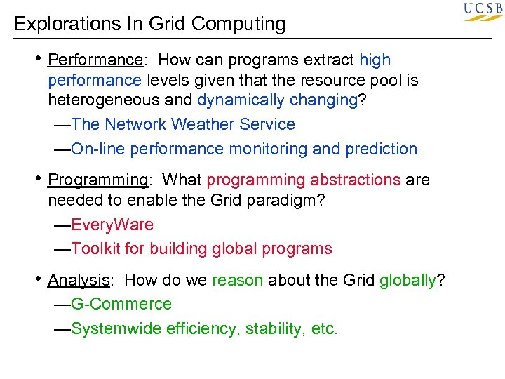 Explorations In Grid Computing • Performance: How can programs extract high performance levels given
