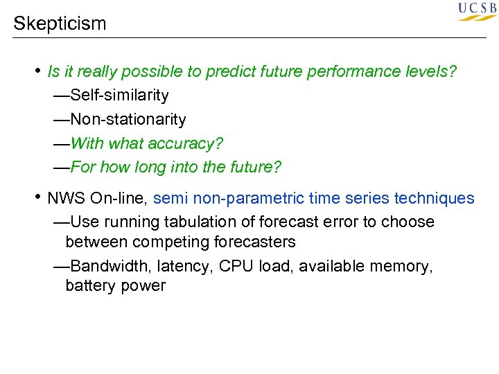 Skepticism • Is it really possible to predict future performance levels? —Self-similarity —Non-stationarity —With