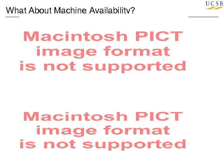 What About Machine Availability?