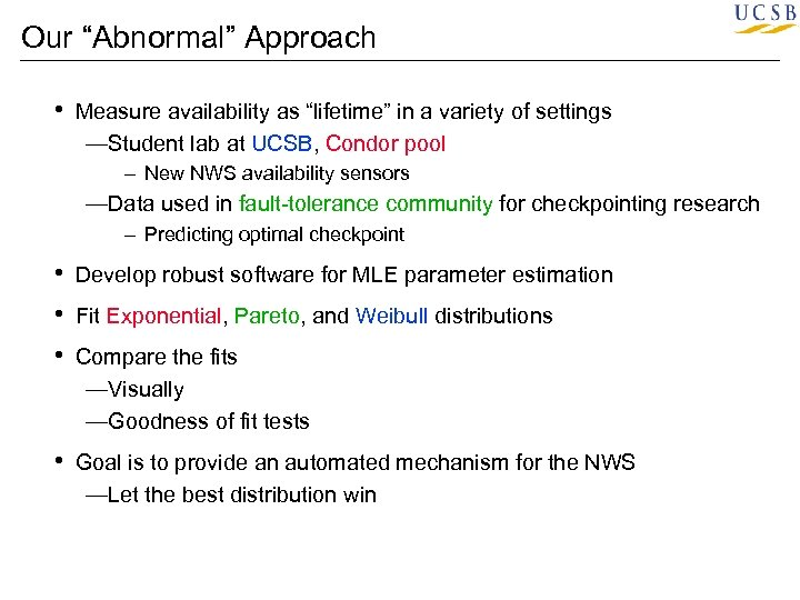 "Our ""Abnormal"" Approach • Measure availability as ""lifetime"" in a variety of settings —Student"