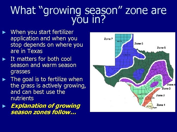 "What ""growing season"" zone are you in? When you start fertilizer application and when"