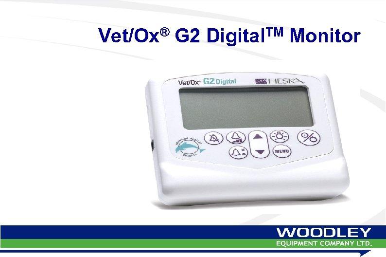 Vet/Ox® G 2 Digital. TM Monitor