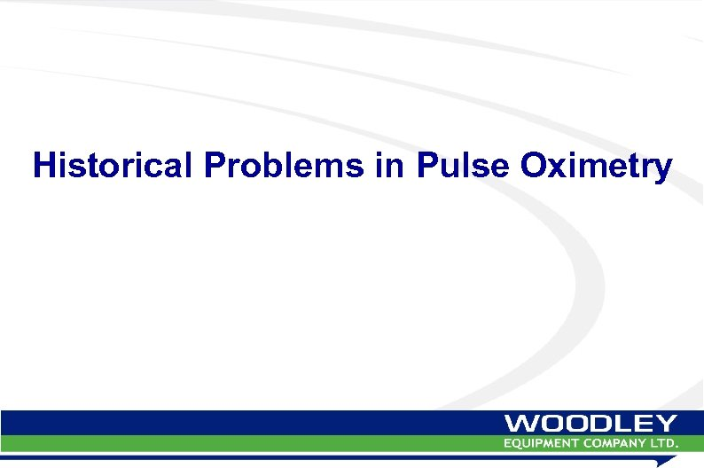 Historical Problems in Pulse Oximetry