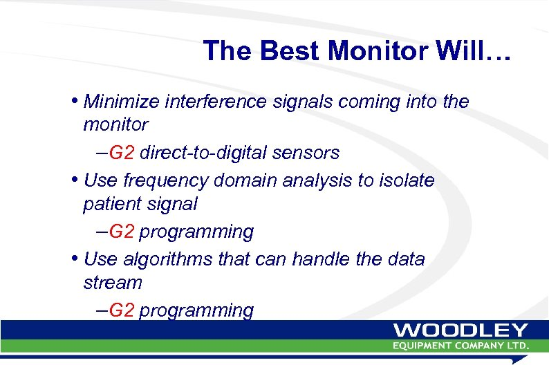 The Best Monitor Will… • Minimize interference signals coming into the monitor –G 2