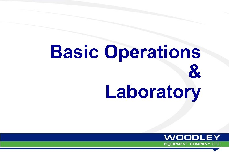 Basic Operations & Laboratory