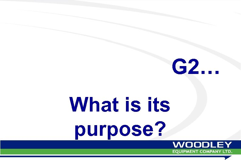 G 2… What is its purpose?