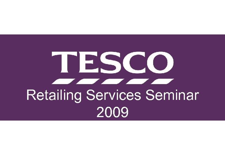 Retailing Services Seminar 2009
