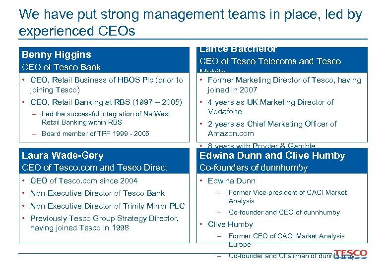 We have put strong management teams in place, led by experienced CEOs Benny Higgins