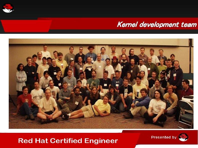 Kernel development team
